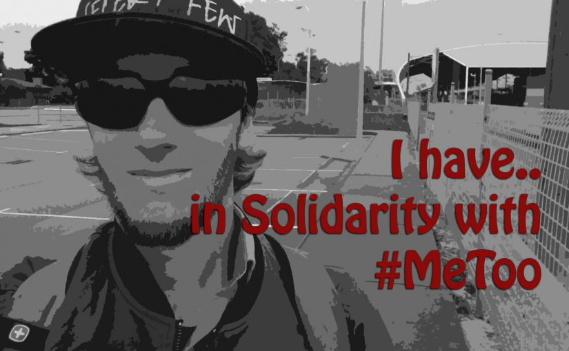 I have.. Solidarity with #MeToo